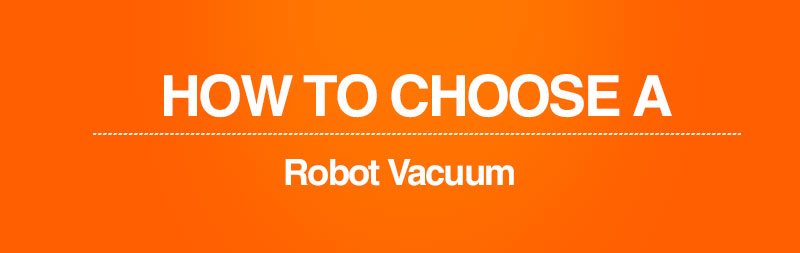 How to Choose a Robot Vac