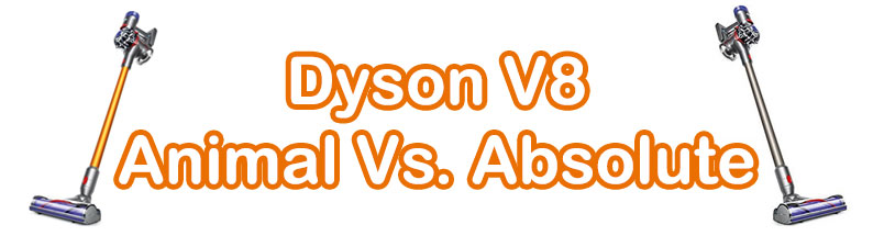 We compare the Dyson V8 Absolute with the Animal