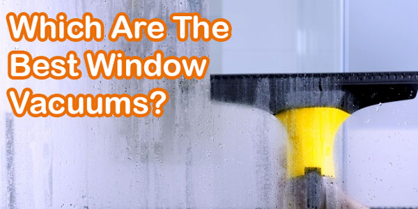 Our list of the best window vacuums
