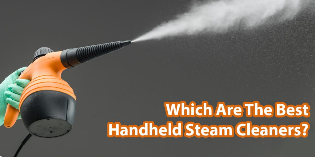 A guide to the best handheld steam cleaners in the UK